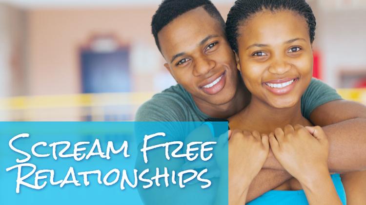 Scream Free Relationships