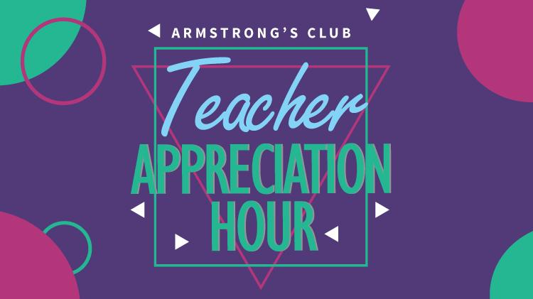 Teacher Appreciation Hour