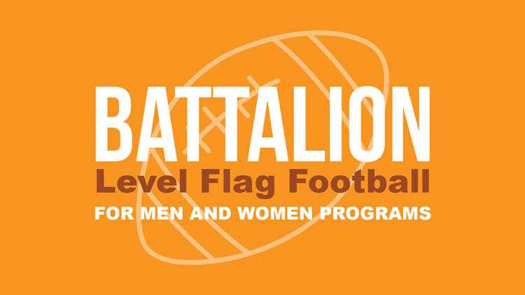 Registration: Summer 2018 Battalion-Level Flag Football