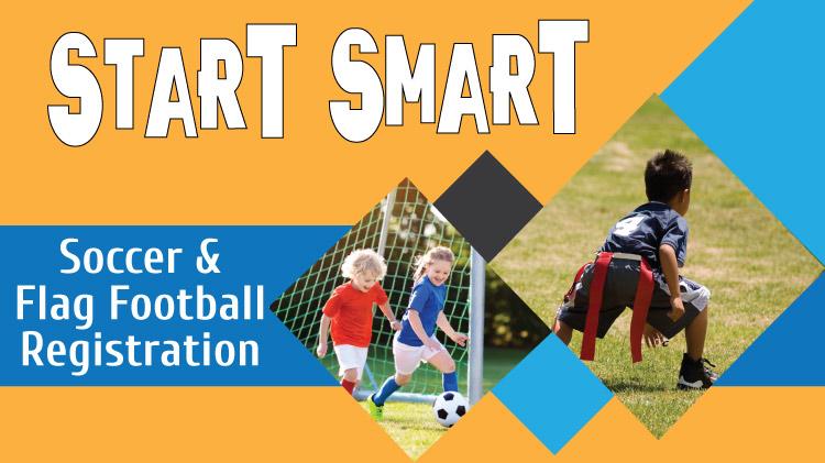 Start Smart Flag Football & Soccer Registration